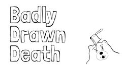 Badly Drawn Death