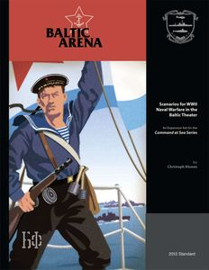 Baltic Arena: Scenarios for WWII Naval Warfare in the Baltic Theater (2012 Standard)
