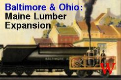 Baltimore & Ohio: Maine Lumber Expansion