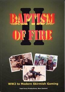 Baptism of Fire II: WW2 to Modern Skirmish Gaming
