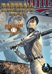 Baseball Highlights: 2045 – Spring Training