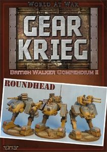 Battlefield Evolution: World at War – Gear Krieg: British Walker Compendium II – Roundhead