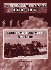 Battles for the East 1939-1945: World War II Scenarios – Volume II