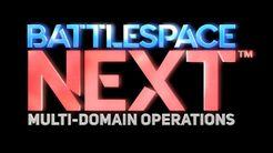 Battlespace Next: Multi-Domain Operations