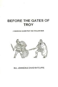 Before the Gates of Troy: A Skirmish Game for the Trojan War
