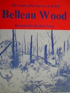 Belleau Wood: The Yanks First Big Test of WWI