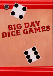 Big Day Dice Games