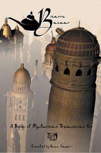 Bizarre Bazaar: A Book of Mysterious Treasures for Rack & Ruin