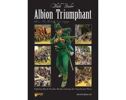 Black Powder: Albion Triumphant Vol. 2 – The Hundred Days Campaign: Fighting Black Powder Battles During the Napoleonic Wars