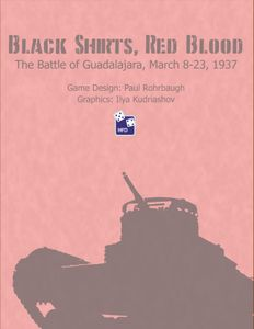 Black Shirts, Red Blood: The Battle of Guadalajara, March 8-23, 1937