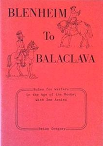 Blenheim to Balaclava: Rules for Warfare in the Age of the Musket