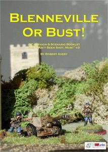 Blenneville or Bust!: A Campaign & Scenario Booklet for I Ain't Been Shot, Mum!