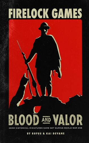 Blood and Valor: 28mm Historical Miniatures Game Set During World War One
