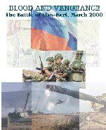 Blood and Vengeance: The Battle of Ulus-Kert, March 2000