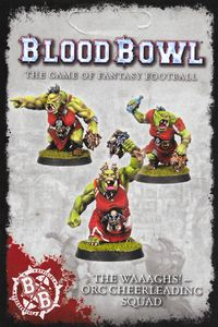 Blood Bowl (2016 edition): The Waaaghs! – Orc Cheerleading Squad