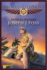 Blood Red Skies: American Ace Pilot – Joseph J Foss