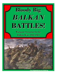Bloody Big Balkan Battles!