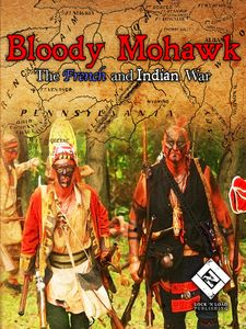 Bloody Mohawk: The French and Indian War