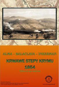 Bloody Steppes of Crimea: Alma – Balaclava – Inkerman 1854