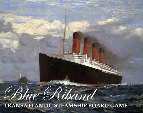 Blue Riband: Transatlantic Steamship Board Game