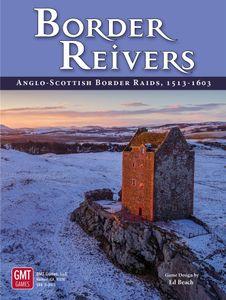 Border Reivers: Anglo-Scottish Border Raids, 1513-1603
