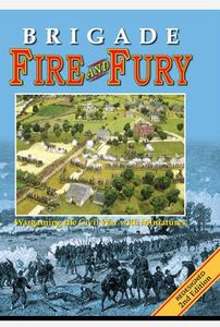 Brigade Fire and Fury: Wargaming the Civil War with Miniatures
