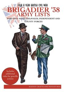 Brigadier '38: Army Lists  – Part Two: Scotland, Wales, Independent and County Forces