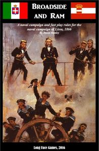 Broadside and Ram: A Naval Campaign and Fast Play Rules for the Naval Campaign of Lissa, 1866