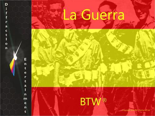 BTW: La Guerra