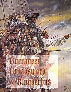 Buccaneers, Broadswords & Blunderbuss