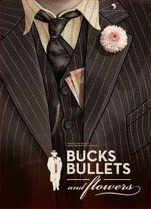 Bucks, Bullets & Flowers