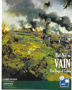 But Not In Vain: The Battle for Calais, May 1940