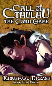 Call of Cthulhu: The Card Game – Kingsport Dreams Asylum Pack