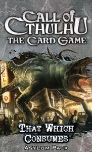 Call of Cthulhu: The Card Game – That Which Consumes Asylum Pack