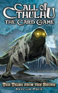 Call of Cthulhu: The Card Game – The Thing from the Shore Asylum pack
