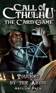 Call of Cthulhu: The Card Game – Touched by the Abyss