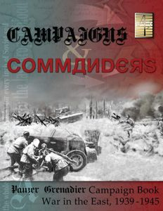 Campaigns & Commanders: War in the East, 1939-1945 – A Panzer Grenadier Campaign Book