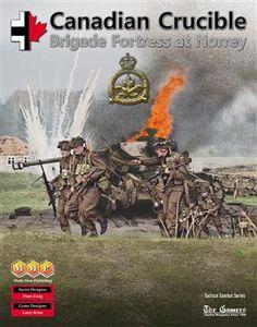 Canadian Crucible: Brigade Fortress at Norrey
