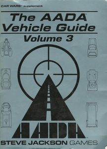 Car Wars Supplement, The AADA Vehicle Guide: Volume 3