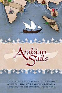 Caravans of Asia: Arabian Sails