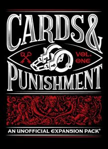 Cards & Punishment: Vol. 1 (unofficial expansion for Cards Against Humanity)