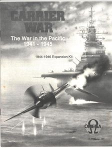Carrier War: the War in the Pacific 1941-1945 – 1944-1946 Expansion Kit