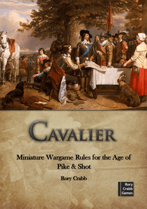 Cavalier: Miniature Wargame Rules for the Age of Pike & Shot