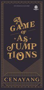 Cenayang: A Game of Assumptions