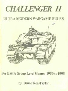 Challenger II: Ultra Modern Wargame Rules for Battle Group Level Games 1950 to 1995