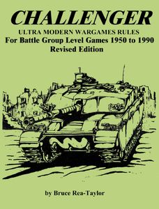 Challenger: Ultra Modern Wargame Rules for Battle Group Level Games 1950 to 1995