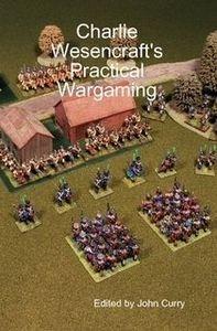 Charlie Wesencraft's Practical Wargaming