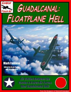 Check Your 6!: Guadalcanal – Floatplane Hell