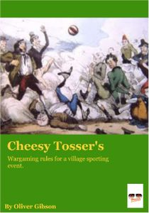 Cheesy Tosser's: Wargaming Rules for a Village Sporting Event