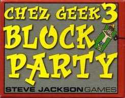 Chez Geek 3: Block Party